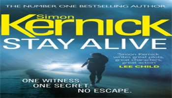 Stay Alive - Simon Kernicks Latest Thriller
